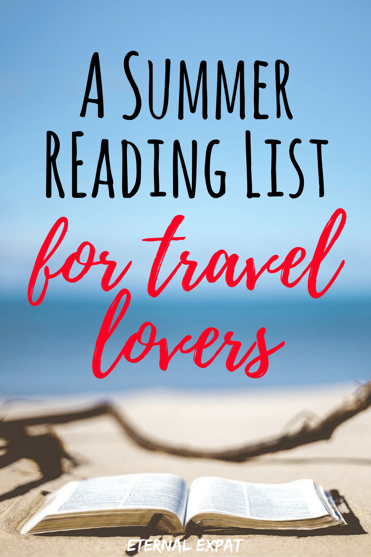 A summer reading list for Travel Lovers - the best books to feed your wanderlust!