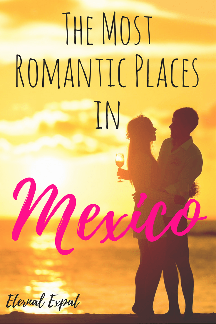 The Most Romantic Places in Mexico