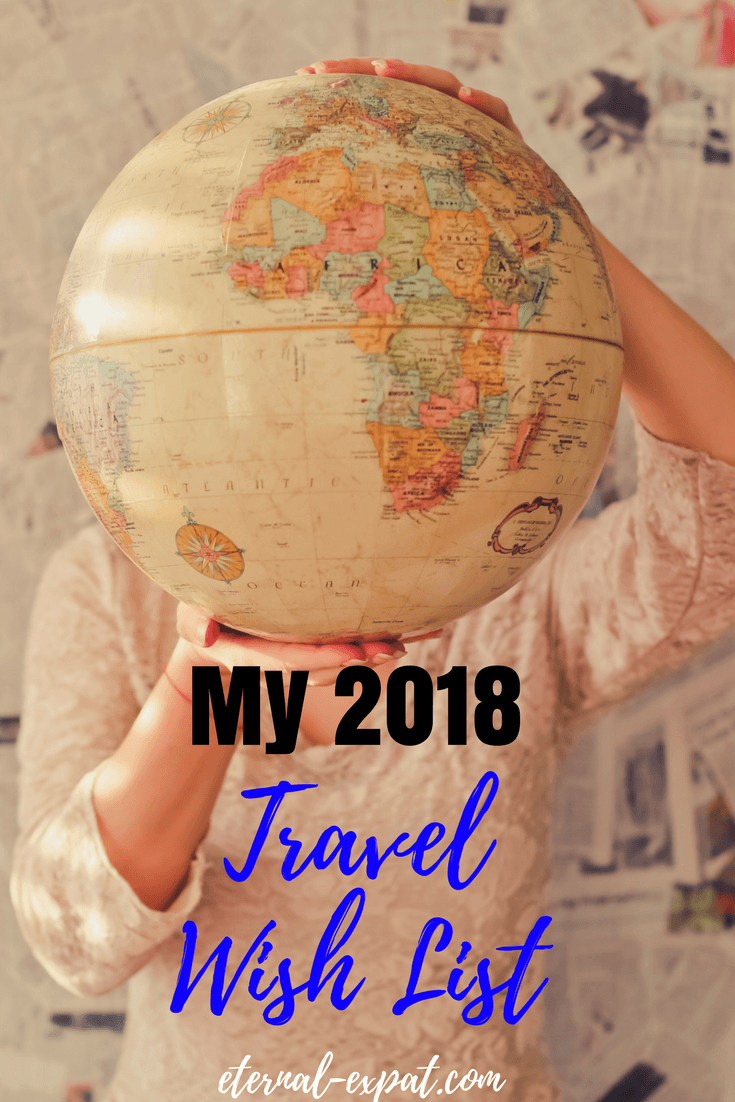 My 2018 Travel Wishlist