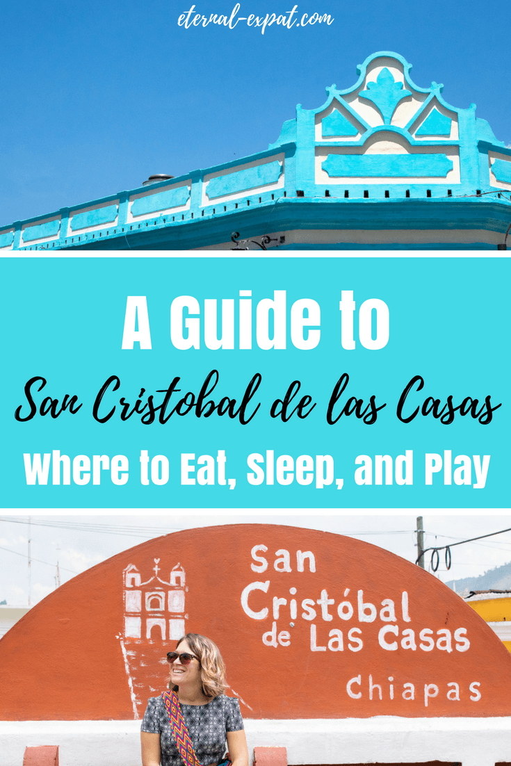 What to do in San Cristobal de las Casas Chiapas Mexico - a guide to San Cristobal de las casas - where to eat in San Cristobal, the best hotels in San Cristobal de las Casas and what to do with your time when you're there!