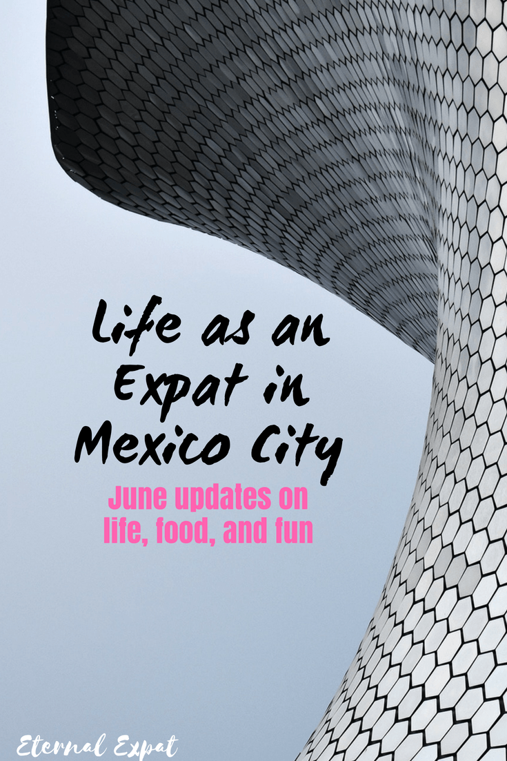 Life as an Expat in Mexico City - June Updates on what it's like to live in Mexico City, what recent restaurants and bars I'm loving right now!
