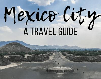 Mexico City: A Travel Guide