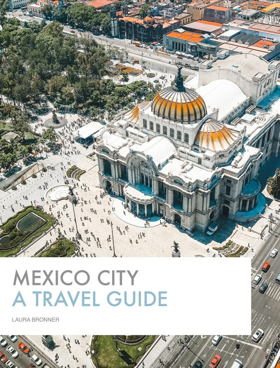 Mexico City, A Travel Guide