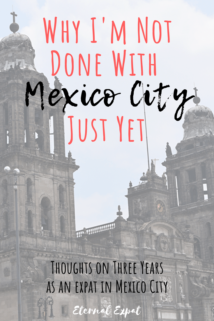 Why I'm not done with Mexico City just yet - thoughts on why Mexico City got under my skin and why I'm starting my third year as an expat in Mexico City!