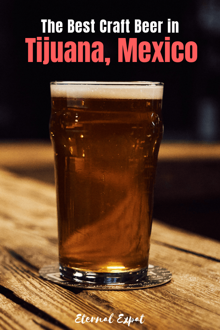 The best tijuana brewery - there are tons of great breweries in Tijuana, Mexico. If you want to enjoy the nightlife in Mexico's border city, Tijuana.