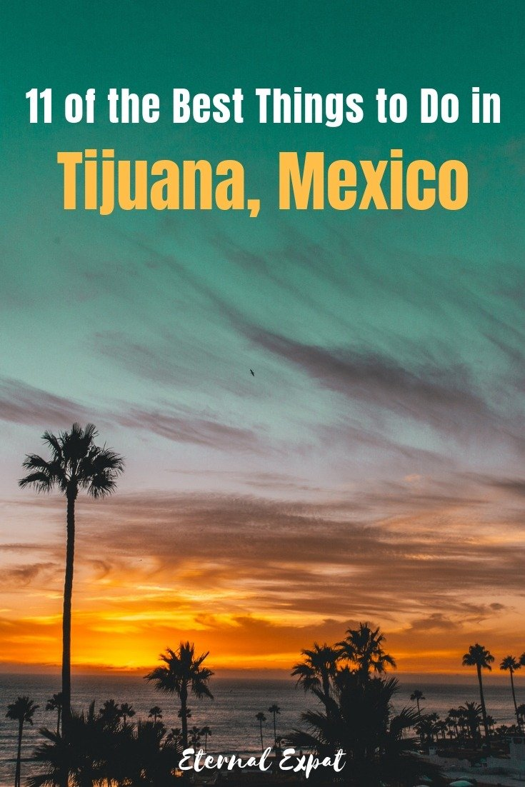 What to do in Tijuana? Looking for things to do in Tijuana? Check out these 11 best things to do in this Mexico border town.