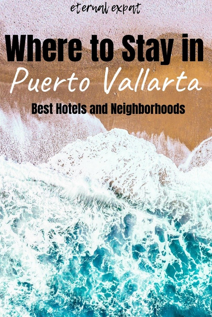 Where to stay in Puerto Vallarta, the best neighborhoods in Puerto Vallarta
